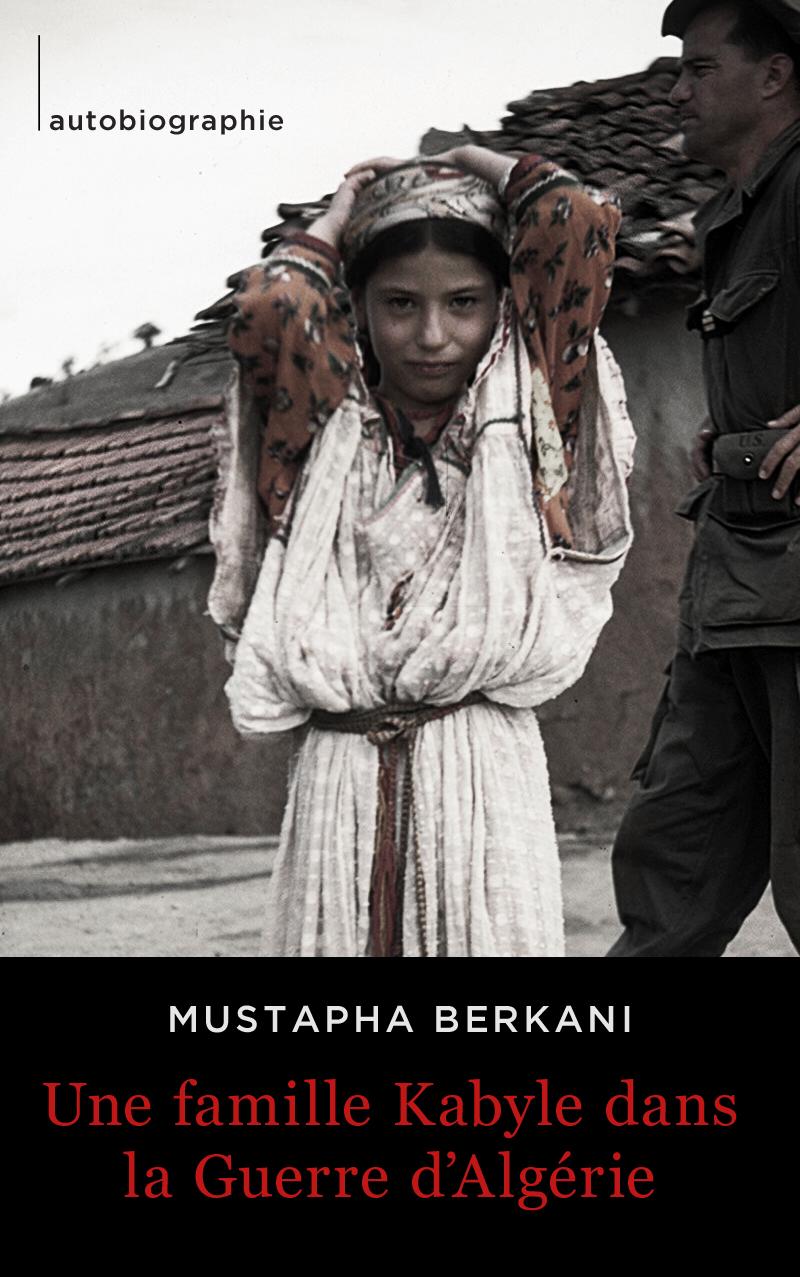Une famille Kabyle dans la Guerre d'Algérie